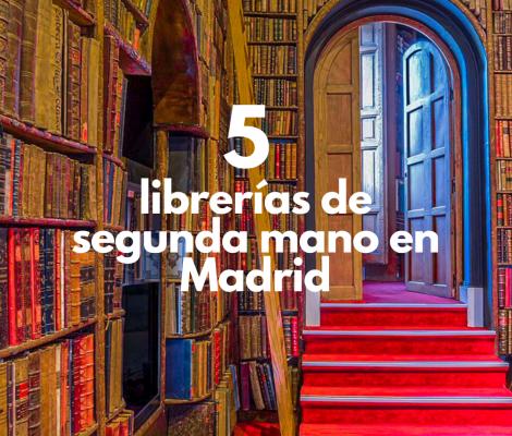 5 librerías de segunda mano en Madrid